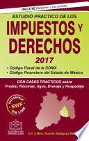 ESTUDIO PRACTICO DE LOS IMPUESTOS Y DERECHOS 2017