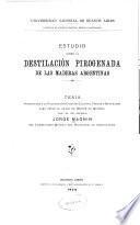 Estudio sobre la destilación pirogenada de las maderas argentinas ...