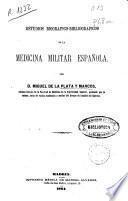 Estudios biográfico-bibliográficos de la medicina militar española
