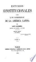 Estudios constitucionales sobre los gobiernos de la América latina
