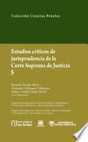 Estudios críticos de jurisprudencia de la Corte Suprema de Justicia 5