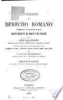 Estudios de derecho romano comparado en algunos puntos con el francés