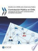 Estudios de la OCDE sobre Gobernanza Pública Contratación Pública en Chile Opciones de Política para Convenios Marco Eficientes e Inclusivos
