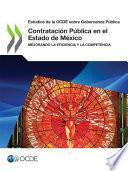 Estudios de la OCDE sobre Gobernanza Pública Contratación Pública en el Estado de México Mejorando la Eficiencia y la Competencia