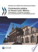 Estudios de la OCDE sobre Gobernanza Pública Contratación pública en Nuevo León, México Promoviendo la eficiencia por medio de la centralización y la profesionalización