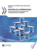 Estudios de la OCDE sobre Gobernanza Pública: República Dominicana Gestión de Recursos Humanos para la Innovación en el Gobierno