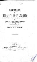 Estudios de moral y de filosofía ... Con un prólogo de M. de la Revilla