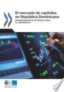 Estudios del Centro de Desarrollo El mercado de capitales en República Dominicana Aprovechando su potencial para el desarrollo