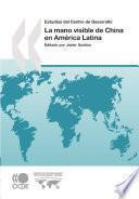 Estudios del Centro de Desarrollo La mano visible de China en América Latina