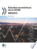 Estudios económicos de la OCDE : México 2011