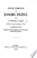 Estudios elementales de economía política ... Precedidos de un discurso preliminar por ... D. Melchor Salvá