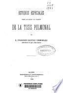 Estudios especiales sobre las causas y la curación de la tisis pulmonar
