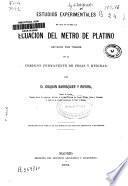 Estudios experimentales en que se funda la Ecuación del metro de platino definido por trazos de la Comisión permanente de Pesas y Medidas