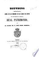 Estudios historico-legales acerca de los Derechos de los Reyes de España