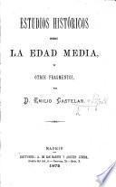 Estudios históricos sobre la Edad media, y otros fragmentos