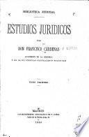 Estudios jurídicos: Orígenes del derecho español. Primeras contiendas de la iglesia cristiana con el derecho romano en España