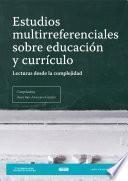 Estudios multirreferenciales sobre educación y currículo