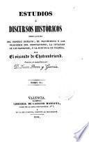 Estudios o discursos históricos sobre la caída del imperio romano,el nacimiento y los progresos del Cristianismo y la invasión de los bárbaros,seguidos de la historia de Francia
