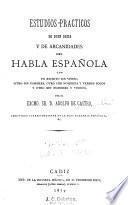 Estudios practicos de buen decir y de arcanida des del habla espanola