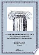 Estudios sobre educación política.De la Antigüedad a la Modernidad, con un epílogo sobre la Contemporaneidad