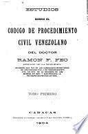 Estudios sobre el Código de procedimiento civil venezolano