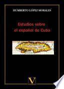 Estudios sobre el español de Cuba