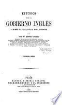 Estudios sobre el gobierno inglés y sobre la influencia anglo-sajona