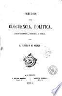 Estudios sobre elocuencia, política, jurisprudencia, historia y moral