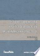 Estudios sobre historia y política de la educación argentina reciente (1960-2000)