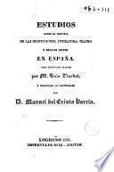 Estudios sobre la historia de las instituciones, Literatura, Teatro y Bellas Artes en España