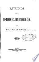Estudios sobre la historia del derecho español