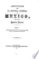 Estudios sobre la historia general de Mexico: Gobiernos mexicanos después de independencia