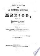 Estudios sobre la historia general de Mexico