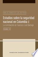 Estudios sobre la seguridad nacional en Colombia I. Tomo IV