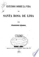 Estudios sobre la vida de Santa Rosa de Lima