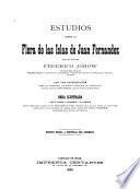 Estudios sobre las islas de Juan Fernandez