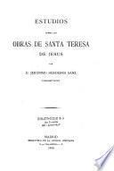 Estudios sobre las Obras de Santa Teresa de Jesus