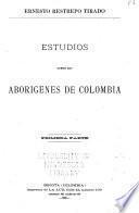 Estudios sobre los aborígenes de Colombia