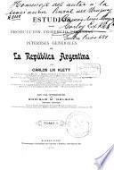 Estudios sobre producción, comercio, finanzas é intereses generales de la República Argentina