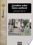 Estudios sobre teatro medieval