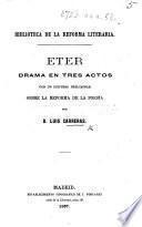 Eter. Drama en tres actos. Con un discurso preliminar sobre la reforma de la poesía