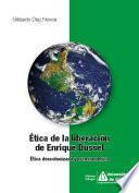 Ética de la liberación de Enrique Dussel