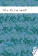 """Ética y liberación """"animal"""""""