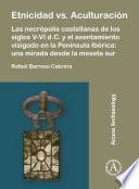 Etnicidad vs. Aculturación: Las necrópolis castellanas de los siglos V-VI d.C. y el asentamiento visigodo en la Península Ibérica. Una mirada desde la meseta sur