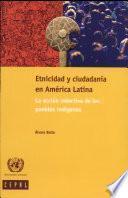 Etnicidad y ciudadanía en América Latina