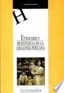 Etnocidio y resistencia en la Amazonía peruana
