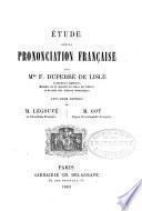 Etude sur la prononciation francaise; avec deux lettres