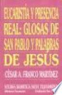 Eucaristía y presencia real: glosas de san Pablo y palabras de Jesús