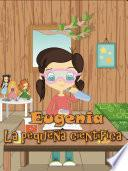 Eugenia la pequeña científica