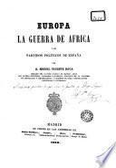 Europa, la guerra de Africa y los partidos políticos de España